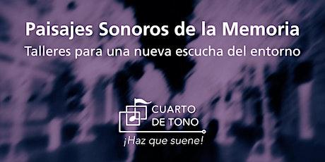 """Proyecto """"Paisajes sonoros de la memoria"""" tickets"""