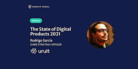 Webinar: The State of Digital Products 2021 by Uruit Chief Strategy Officer tickets
