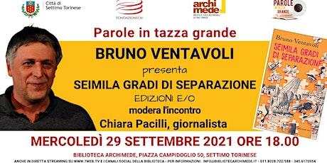 Parole in tazza grande: Bruno Ventavoli - Semila gradi di separazione, E/O biglietti
