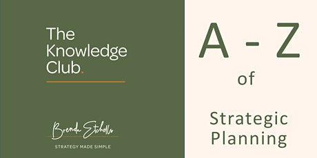 The Knowledge Club lunchtime Webinar:  A-Z of Strategic Planning tickets