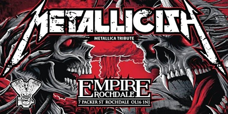 Metallica - Tribute Metallicish - Live Empire Rochdale tickets
