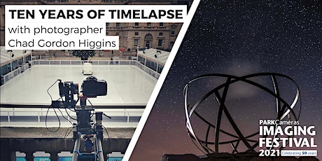Ten Years of Timelapse with Chad Gordon Higgins tickets
