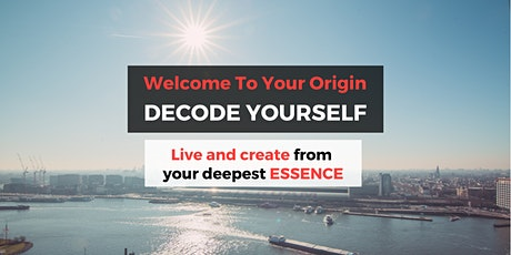 Welcome to your Origin - Decode Yourself tickets