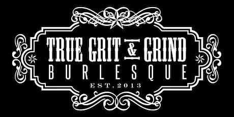 True Grit & Grind Burlesque presents - Glitter, Gore, & So Much More!!! tickets