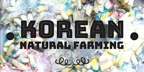 Korean Natural Farming with Austin Moline tickets