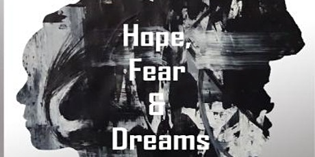 Free Art Exhibition: Hope, Fear and Dreams (8 - 13 October 2021) tickets