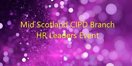 CIPD Mid Scotland Branch HR Leaders Event tickets