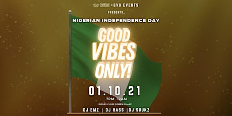 GOOD VIBES ONLY! | NIGERIAN INDEPENDENCE DAY PARTY 2021 tickets