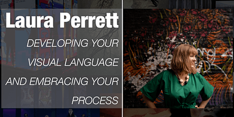 Laura Perrett - Developing your visual language and embracing your process tickets