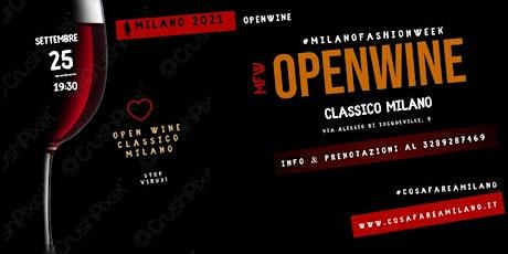 MILANO FASHION WEEK 2021 -  Openwine in CORSO COMO - Classico Milano biglietti