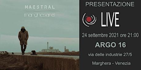 Maestral: presentazione live dell'album Marghesarà | Opening Nicola Lotto biglietti