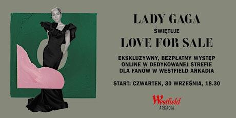 LADY GAGA ŚWIĘTUJE LOVE FOR SALE tickets