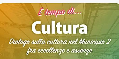 È tempo di cultura | Dialogo nel Municipio 2 fra eccellenze e assenze biglietti