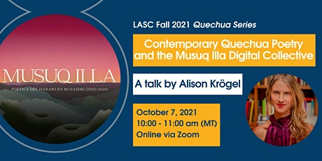 """""""Contemporary Quechua Poetry and the Musuq Illa Digital Collective"""" tickets"""