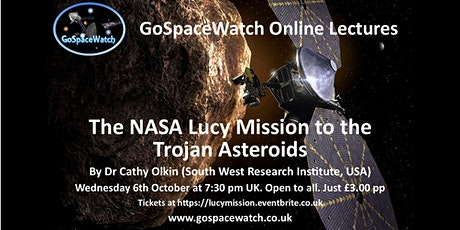 The NASA Lucy Mission to the Trojan Asteroids  by Dr Cathy Olkin tickets