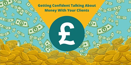 Getting Confident Talking About Money With Your Clients tickets