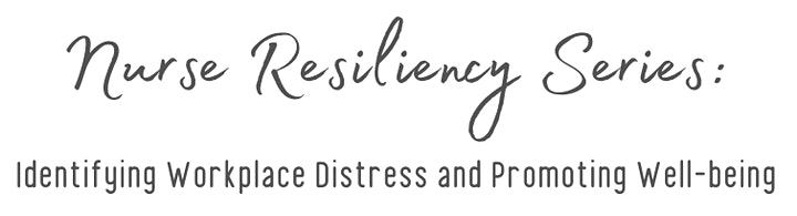 Nurse Resiliency Series: Identifying Distress and Promoting Mental Health image