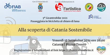 3ª Likantrobike 2021 - Alla scoperta di Catania Sostenibile biglietti