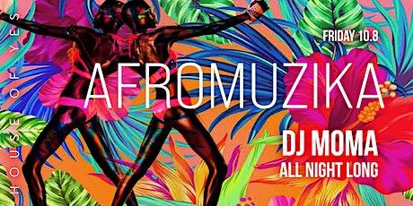 AFROMUZIKA with DJ mOma All Night Long tickets