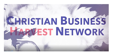 Come Celebrate Christian Business Harvest Network Breakfast Event tickets