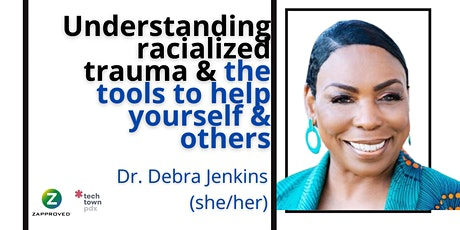 Understanding Racialized Trauma & the Tools to Help Yourself & Others tickets