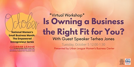 The Empowered Entrepreneur Series: Is Owning a Business Right for You? tickets