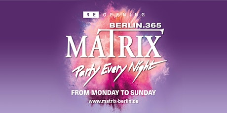Matrix 365 Berlin Re-Opening Tickets