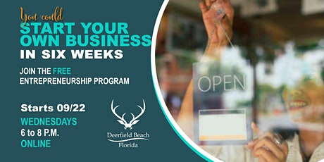 Start your Business in Six Weeks - Free Entrepreneurship Program tickets