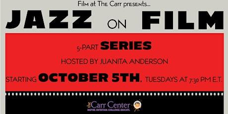 """Jazz on Film"" : a 5-part Film @ The Carr Presentation. ingressos"