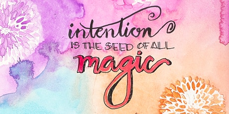 The Key to Living a Life By Design: An Intention Setting Workshop tickets