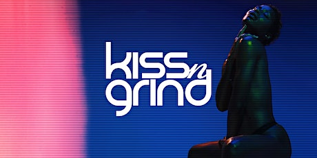 Copy of Kiss-n-Grind Back To Love PT VI tickets