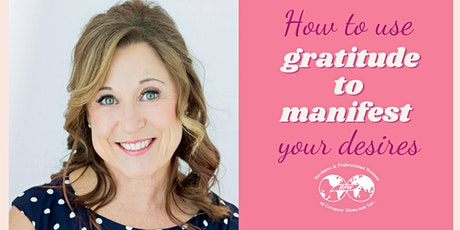 How to use Gratitude to Manifest your Desires tickets