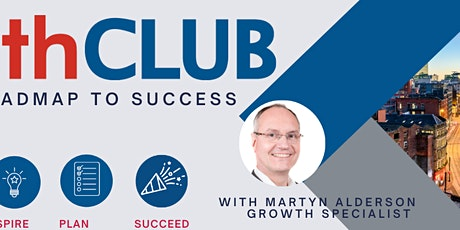 GrowthClub - Be inspired, Grow your Business, Plan for Success tickets