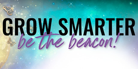 Ladies Power Lunch Presents: Grow Smarter - Be The Beacon tickets