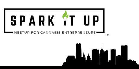 Copy of Spark it Up: A meetup for Cannabis Entrepreneurs tickets