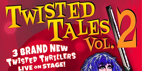 Twisted Tales Vol. 2 tickets