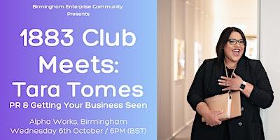 BEC 1883 Club Meetup – Tara Tomes: PR & Getting Your Business Seen