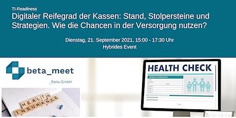 Digitaler Reifegrad der GKVen und PKVen: Stand, Stolpersteine, Strategien. Tickets