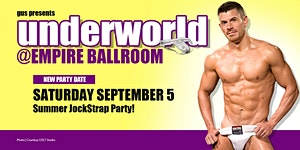 UNDERWORLD |  LABOR DAY WKND JockStrap Party!