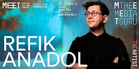 Refik Anadol | Meet the Media Guru biglietti