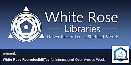 White Rose ReproducibiliTea for International Open Access Week tickets