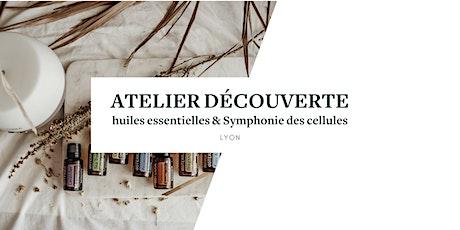 Atelier huiles essentielles et Symphonie des Cellules (LYON) billets