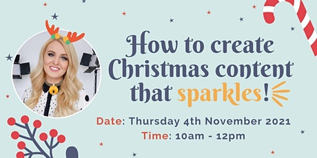 How to create Christmas content that sparkles! tickets