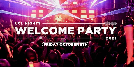 UCL Nights / Welcome Party tickets