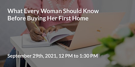 Home Buyers - What Every Woman Should Know Before Buying Her First Home tickets