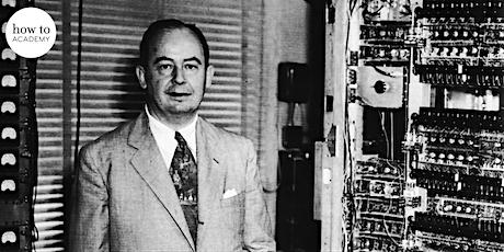 John Von Neumann: the Lost Genius Who Invented Our World tickets