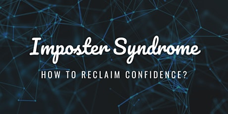 Dealing with Imposter Syndrome and Reclaiming Your Confidence tickets