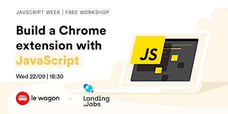 JS WEEK | Build a Chrome Extension w/JavaScript tickets