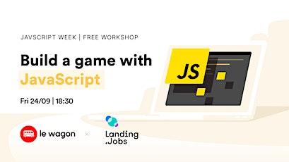 JS WEEK | Build a Game w/JavaScript tickets