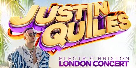 JUSTIN QUILES REGGAETON SUPERSTAR LIVE IN CONCERT @ ELCTRIC BRIXTON LONDON tickets